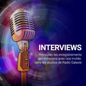 Radio Galaxie 98.5 FM - Les Interviews
